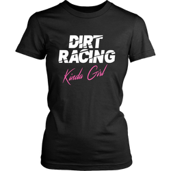 Dirt Racing Kinda Girl Women T-Shirt - Turn Left T-Shirts Racewear