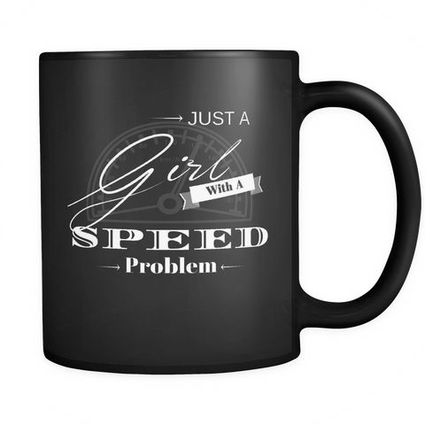 Just A Girl With A Speed Problem Mug - Turn Left T-Shirts Racewear