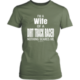 Wife Of A Dirt Track Racer Nothing Scares Me T-Shirt - Turn Left T-Shirts Racewear