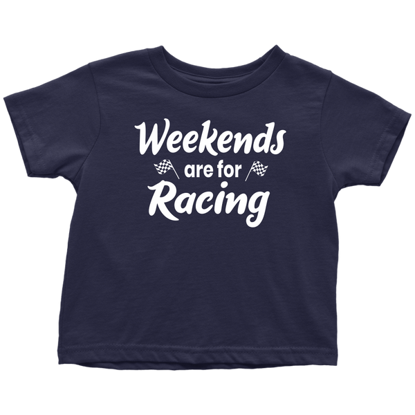 Weekends Are For Racing Toddler T-Shirt - Turn Left T-Shirts Racewear