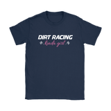 Dirt Racing Kinda Girl Classic T-Shirt - Turn Left T-Shirts Racewear