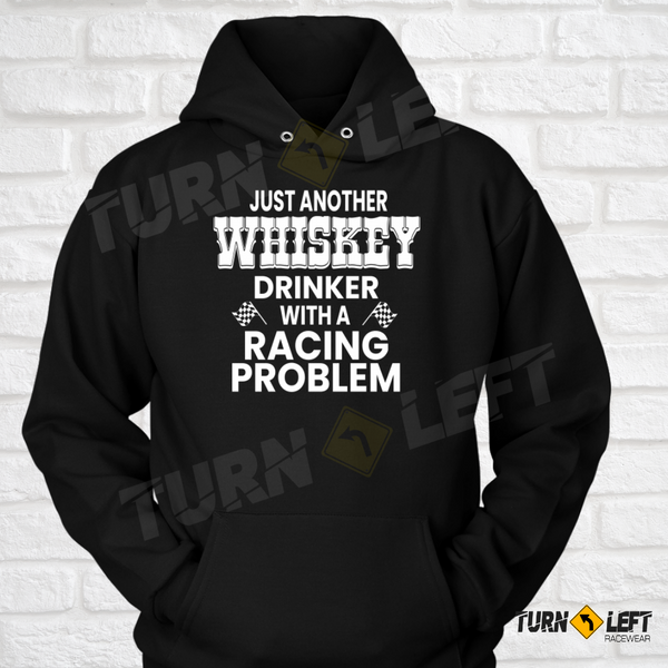 Just Another Whiskey Drinker With A Racing Problem Funny Racing Sayings. Mens Dirt Track Racing Hoodie