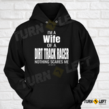 I'm A Wife Of A Dirt Track Racer Nothing Scares Me Racing Hoodie For Women.