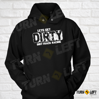 Womens Dirt Track Racing Hoodie Sweatshirts. Let's Get Dirty Racing Hoodie.