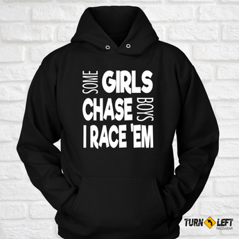 Some Girls Chase Boys I Race Em. Womens Dirt Track Racing Hooded Sweatshirts.
