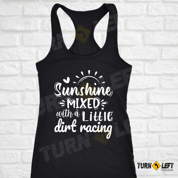 Womens Dirt Racing Tank Top. Sunshine Mixed With A Little Dirt Racing.