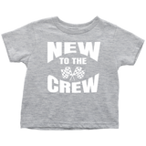 New To The Crew Toddler T-Shirt - Turn Left T-Shirts Racewear