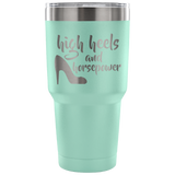High Heels And Horsepower 30 oz Travel Tumbler - Turn Left T-Shirts Racewear