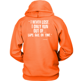 I Never Lose Hoodie (Back Side Print) - Turn Left T-Shirts Racewear