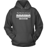 My Mind Is Always Racing Mens Hooded Sweatshirt - Turn Left T-Shirts Racewear