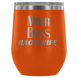 Mom Boss Race Wife 12 oz Wine Tumbler - Turn Left T-Shirts Racewear