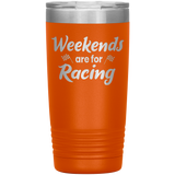 Weekends Are For Racing  20 OZ Tumbler - Turn Left T-Shirts Racewear