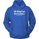 Oh What Fun It Is To Drive Hooded Sweatshirt - Turn Left T-Shirts Racewear