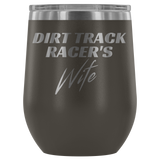 Dirt Track Racer's Wife 12 oz Wine Tumbler - Turn Left T-Shirts Racewear
