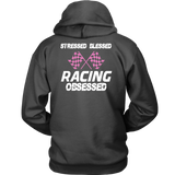 Stressed Blessed Racing Obsessed Hoodie (Back Side Print) - Turn Left T-Shirts Racewear