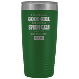 I Tried To Be A Good Girl But The Sprint Cars Came Out And There Was Beer 20 Oz Tumbler - Turn Left T-Shirts Racewear