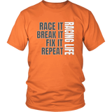 Race It Break It Fix It Repeat Racing Life T-Shirt - Turn Left T-Shirts Racewear