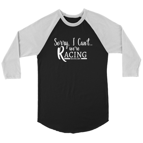 Sorry I Can't We're Racing Baseball T-Shirt - Turn Left T-Shirts Racewear