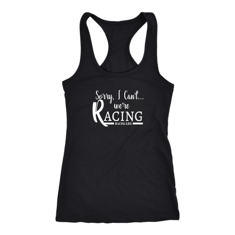 Sorry I Can't We're Racing Racing Life Tank Top - Turn Left T-Shirts Racewear