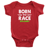 Born To Race With Daddy Onesie - Turn Left T-Shirts Racewear