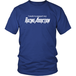 I Work To Support My Racing Addiction T-Shirt - Turn Left T-Shirts Racewear