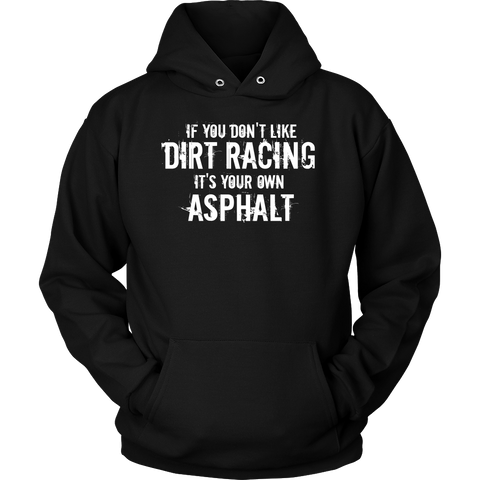 If You Don't Like Dirt Racing Mens Hooded Sweatshirt - Turn Left T-Shirts Racewear