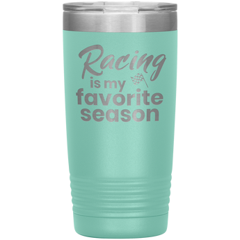 Racing Is My Favorite Season 20 OZ Tumbler - Turn Left T-Shirts Racewear