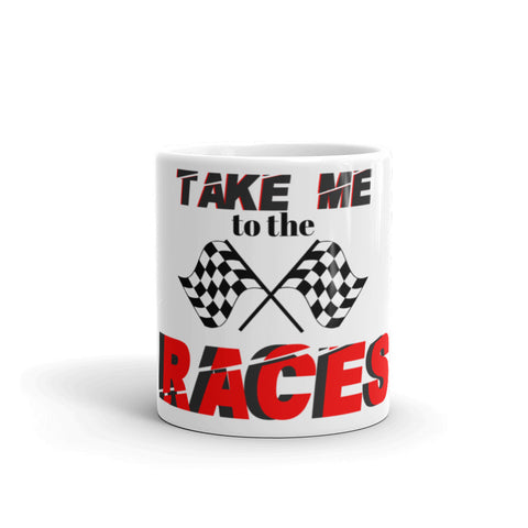 Take Me To The Races Mug - Turn Left T-Shirts Racewear