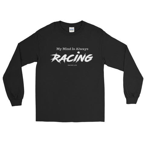 My Mind Is Always Racing Long Sleeve Men's T-Shirt - Turn Left T-Shirts Racewear