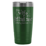 Wife Of A Dirt Track Racer Nothing Scares Me 20 Oz Travel Tumbler - Turn Left T-Shirts Racewear