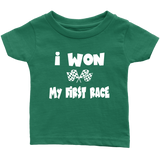 I  Won My First Race Infant T-Shirt - Turn Left T-Shirts Racewear