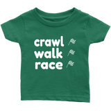 Crawl Walk Race Infant T-Shirt - Turn Left T-Shirts Racewear