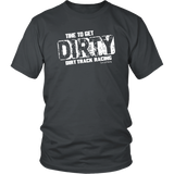 Time To Get Dirt T-Shirt - Turn Left T-Shirts Racewear