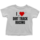 I Love Dirt Track Racing Toddler T-Shirt - Turn Left T-Shirts Racewear
