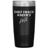 Dirt Track Racers Wife 20 OZ Tumbler - Turn Left T-Shirts Racewear