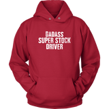 Badass Super Stock Driver Hoodie - Turn Left T-Shirts Racewear