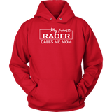 My Favorite Racer Calls Me Mom Hoodie - Turn Left T-Shirts Racewear