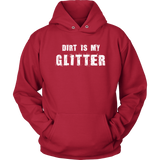 Dirt Is My Glitter Hooded Sweatshirt / Hoodie - Turn Left T-Shirts Racewear