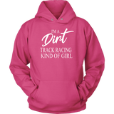 I'm A Dirt Track Racing Kind Of Girl Hoodie - Turn Left T-Shirts Racewear