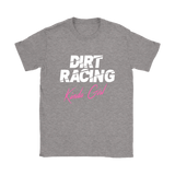 Dirt Racing Kinda Girl T-Shirts - Turn Left T-Shirts Racewear