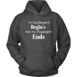 The EXCITEMENT Begin's When The Pavement Ends Hooded Sweatshirt - Turn Left T-Shirts Racewear