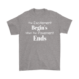 The EXCITEMENT Begin's When The Pavement Ends Men's T-Shirt - Turn Left T-Shirts Racewear