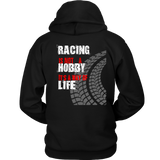 Racing It's NOT A Hobby Men's Hooded Sweatshirt  FRONT & BACK - Turn Left T-Shirts Racewear
