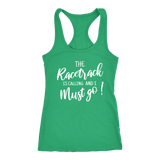 The Racetrack Is Calling And I Must Go Tank Top - Turn Left T-Shirts Racewear