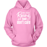 Racing Hair Don't Care Hoodie - Turn Left T-Shirts Racewear