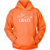 Cute But A Little Crazy Hoodie Sweatshirt - Turn Left T-Shirts Racewear