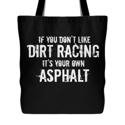 If You Don't Like Dirt Racing Tote Bag