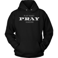 Play Hard Pray Harder Mens Hooded Sweatshirt