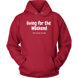 Living For The Weekend Hooded Sweatshirt