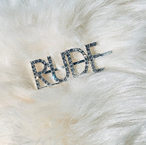 RUDE blinged out hair pin